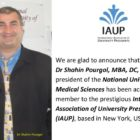 Dr Pourgol has been accepted as a member by the prestigious International Association of University Presidents
