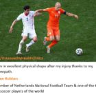 I am in excellent physical shape after my injury thanks to my osteopath - Arjen Robben